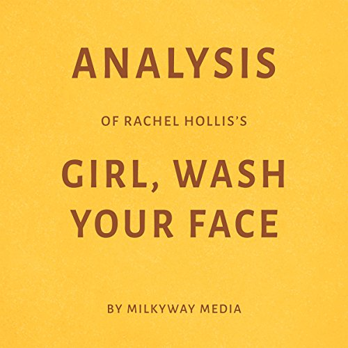 Analysis of Rachel Hollis's Girl, Wash Your Face by Milkyway Media audiobook cover art