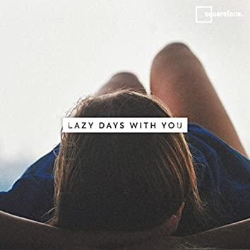 Lazy Days with You