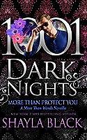 More Than Protect You: A More Than Words Novella (1001 Dark Nights)
