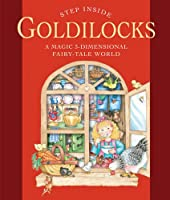 Step Inside . . . Goldilocks: A Magic 3-Dimensional Fairy-Tale World