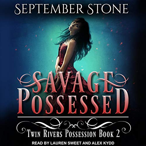 Savage Possessed: Twin Rivers Possession Series, Book 2