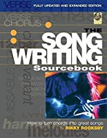 The Songwriting Sourcebook: How to Turn Chords into Great Songs Fully Updated and Expanded Edition (Fastforward) by Rikky Rooksby(2011-04-01)