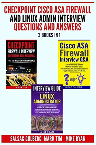 Checkpoint Cisco ASA Firewall and Linux Admin Interview Questions And Answers  - 3 Books in 1 -