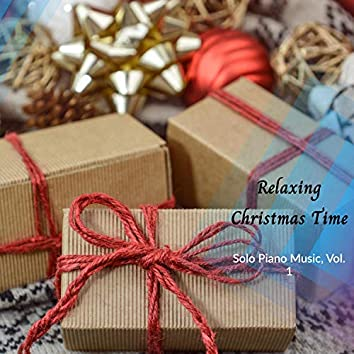 Relaxing Christmas Time - Solo Piano Music, Vol. 1