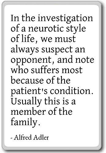 En la investigación de un estilo neurótico de li. - Alfred Adler...