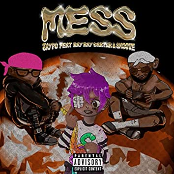Mess (feat. Ray Ray carter & Smoove)