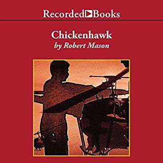 Chickenhawk                   Written by:                                                                                                                                 Robert Mason                               Narrated by:                                                                                                                                 L. J. Ganser                      Length: 14 hrs and 56 mins     20 ratings     Overall 4.9