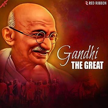 Gandhi- The Great
