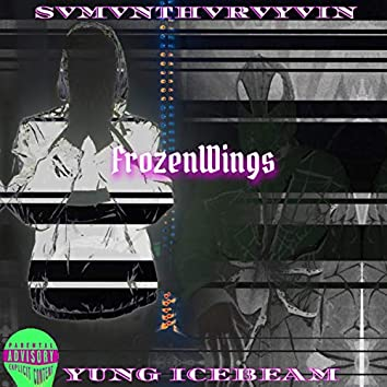 FrozenWings (feat. Yung IceBeam)