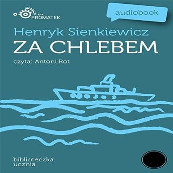 Henryk Sienkiewicz: Za chlebem