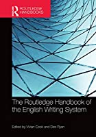 The Routledge Handbook of the English Writing System (Routledge Handbooks in Linguistics)