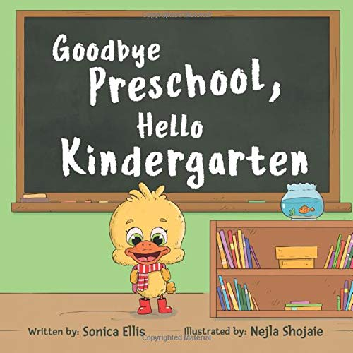 Compare Textbook Prices for Goodbye Preschool, Hello Kindergarten  ISBN 9780578707549 by Ellis, Sonica,Shojaie, Nejla