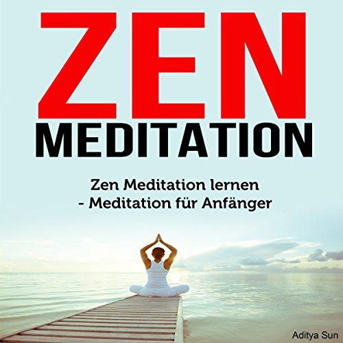 Zen Meditation: Zen Meditation lernen - Meditation für Anfänger Titelbild