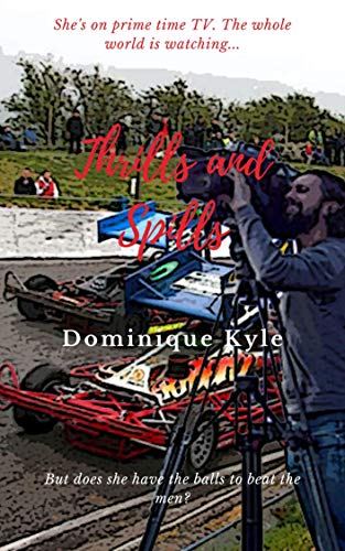 Book: Thrills and Spills (Not Quite Eden Book 3) by Dominique Kyle