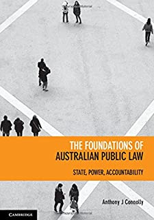 The Foundations of Australian Public Law: State, Power, Accountability