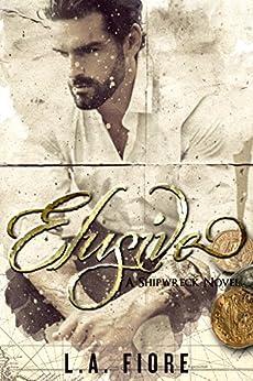 Elusive (Shipwreck Book 1) by [L.A. Fiore]