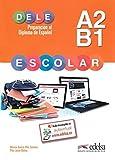 Preparacion al DELE Escolar: Libro del Alumno - A2 / B1 (Spanish Edition) by Monica Garcia-Vino Sanchez (2015-02-01)