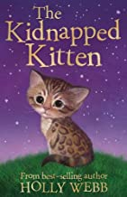 By Holly Webb The Kidnapped Kitten (Holly Webb Animal Stories) [Paperback]