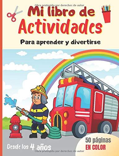 Mi libro de actividades para aprender y divertirse, desde los 4 años: 50 páginas en color para aprender a escribir letras y números, juegos, colorear, cortar, puzzles… Tema Bomberos