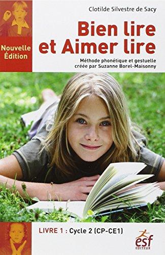 Bien lire et aimer lire: Livre 1, Cycle 2 (CP-CE1)