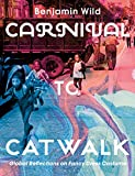 Carnival to Catwalk: Global Reflections on Fancy Dress Costume
