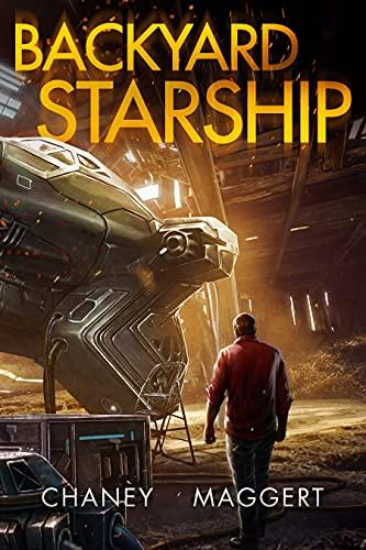Backyard Starship by [J.N. Chaney, Terry Maggert]