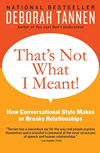 That's Not What I Meant!: How Conversational Style Makes or Breaks Relationships [Lingua inglese]