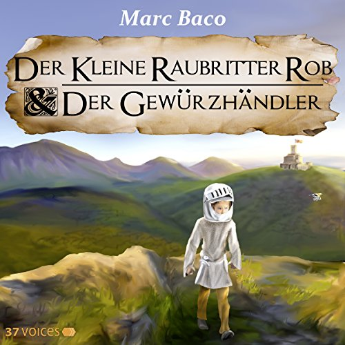 Der kleine Raubritter Rob und der Gewürzhändler (Der kleine Raubritter Rob 1) cover art