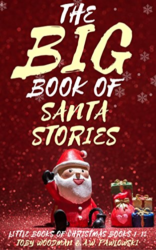 The BIG Book of Santa Stories: All 12 Little Books of Christmas (Books 1-12) - Complete Set of Festive Holiday Stories