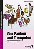 Von Pauken und Trompeten: Handlungsorientierte Materialien zur Instrumentenkunde (3. bis 6. Klasse) - Angelika Rehm