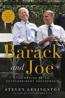 Barack and Joe: The Making of an Extraordinary Partnership by [Steven Levingston, Michael Eric Dyson]