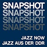 Snapshot: Jazz Now Jazz Aus Der Ddr (2lp) [Vinyl LP]