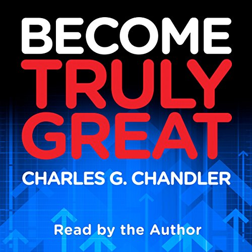 Become Truly Great: Serve the Common Good Through Management by Positive Organizational Effectiveness audiobook cover art