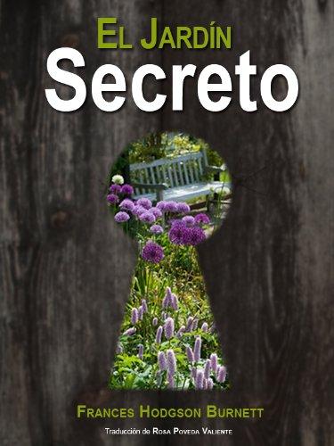 El Jardín Secreto [Versión Íntegra] eBook: Burnett, Frances Hodgson , Poveda Valiente, Rosa: Amazon.es: Tienda Kindle