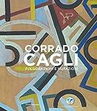 Corrado Cagli. Folgorazioni e mutazioni. Catalogo della mostra (Roma, 8 novembre 2019-6 ge...