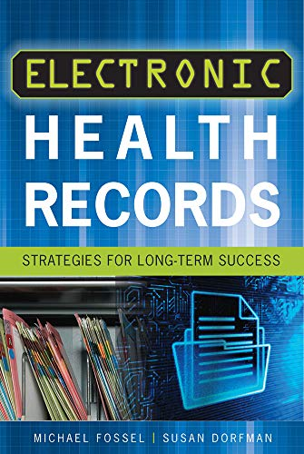 Electronic Health Records: Strategies for Long-Term Success (ACHE Management)