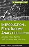 Introduction to Fixed Income Analytics: Relative Value Analysis, Risk Measures and Valuation (The Frank J. Fabozzi Series, Band 191)