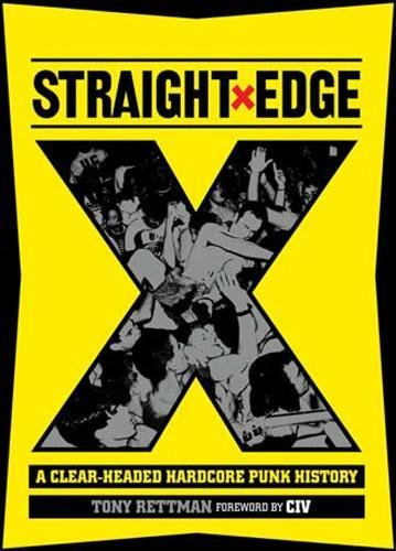 Straight Edge: A Clear-Headed Ha...