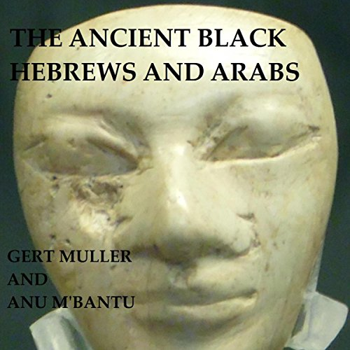 The Ancient Black Hebrews and Arabs audiobook cover art