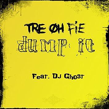 Dump It (feat. Dj Ghost)