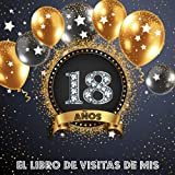 Libro de Visitas 18 años: Libro de firmas para felicitaciones y fotos de los invitados - Decoración para celebrar una fiesta de 18 cumpleaños