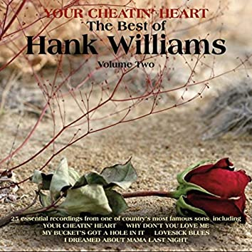 Your Cheatin' Heart, The Best of Hank Williams Vol 2