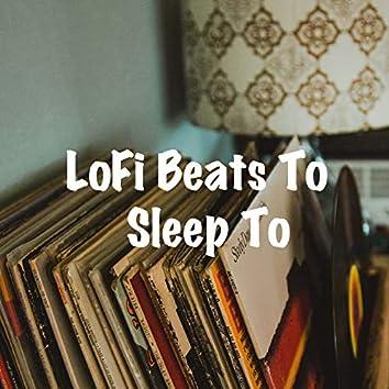 LoFi Beats To Sleep To
