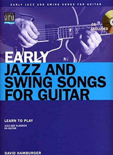 Early Jazz & Swing Songs: Acoustic Guitar Method Songbook (GUITARE)