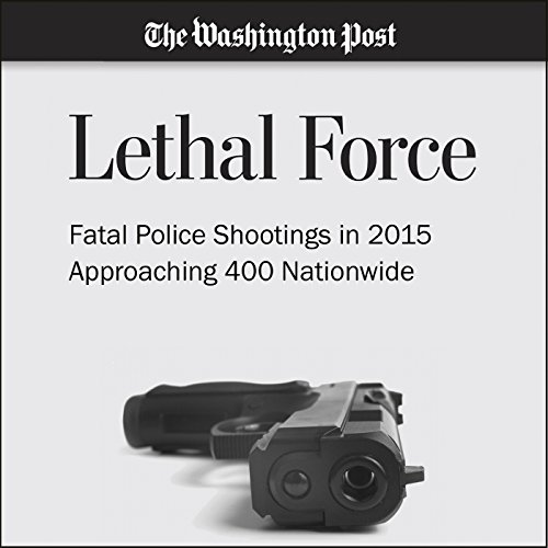 Fatal Police Shootings in 2015 Approaching 400 Nationwide audiobook cover art
