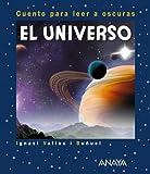 ANAYA INFANTIL Y JUVENIL El Universo: Cuento para leer a osc