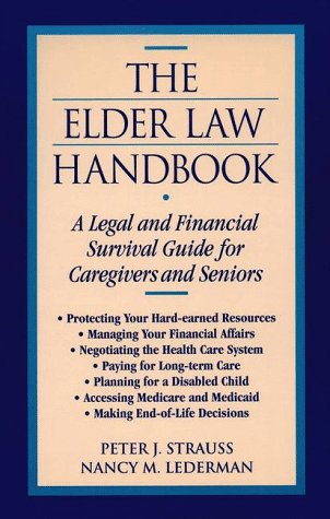 Compare Textbook Prices for The Elder Law Handbook: A Legal and Financial Survival Guide for Caregivers and Seniors  ISBN 9780816030828 by Strauss, Peter J.,Lederman, Nancy M.