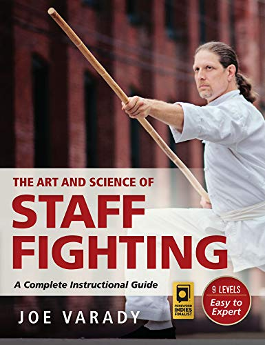 The Art and Science of Staff Fighting: A Complete Instructional Guide (Martial Science) (English Edition)