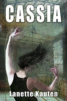 Cassia by [Lanette Kauten, Whitney Smyth]