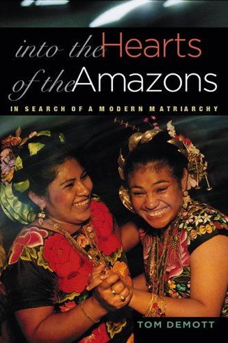 Into the Hearts of the Amazons: In Search of a Modern Matriarchy [Idioma Inglés]